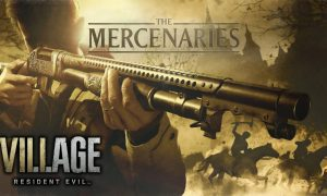 Resident Evil Village The Mercenaries: Gameplay, abilities, customization & more